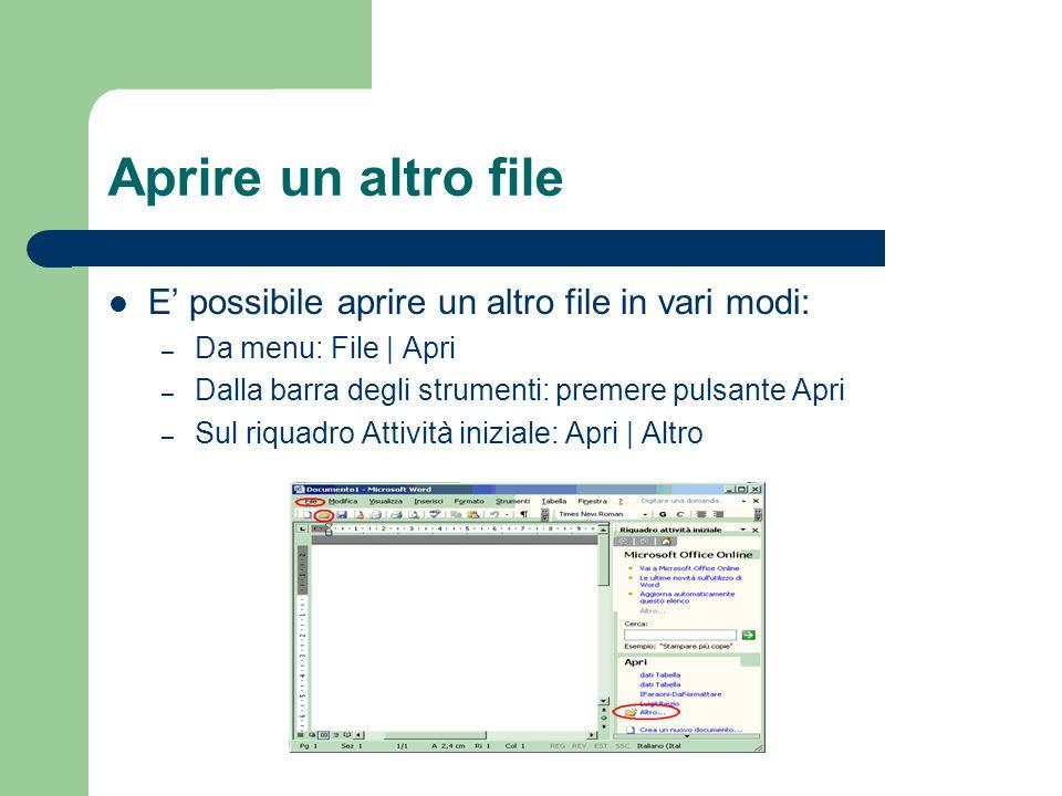 Aprire un altro file E' possibile aprire un altro file in vari modi: