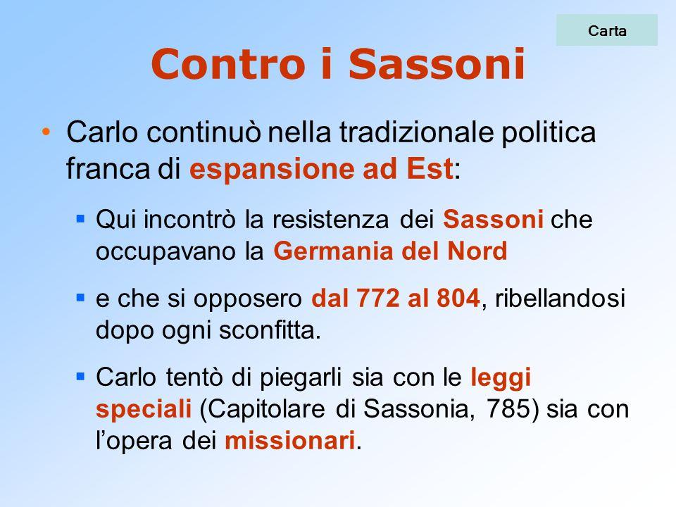 Carta Contro i Sassoni. Carlo continuò nella tradizionale politica franca di espansione ad Est: