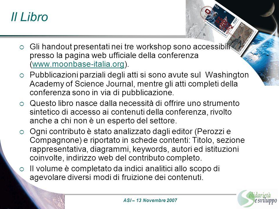 Il Libro Gli handout presentati nei tre workshop sono accessibili presso la pagina web ufficiale della conferenza (www.moonbase-italia.org).