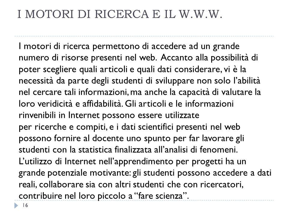 I MOTORI DI RICERCA E IL W.W.W.