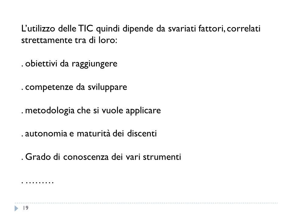 L'utilizzo delle TIC quindi dipende da svariati fattori, correlati strettamente tra di loro: