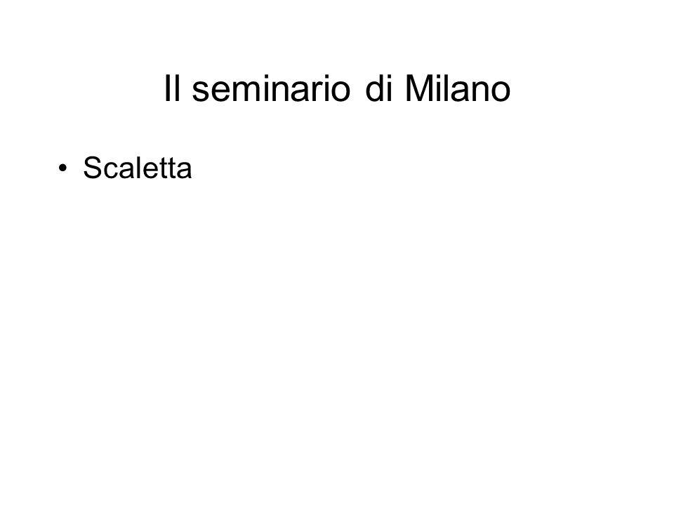 Il seminario di Milano Scaletta