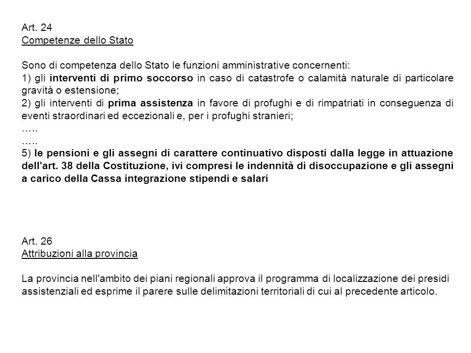 Art. 24 Competenze dello Stato. Sono di competenza dello Stato le funzioni amministrative concernenti: