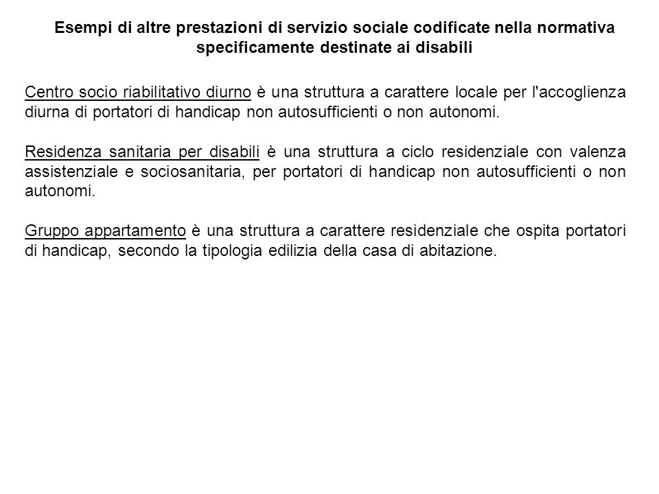 Esempi di altre prestazioni di servizio sociale codificate nella normativa specificamente destinate ai disabili