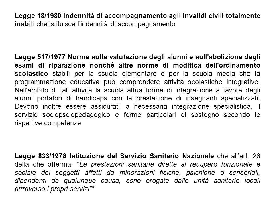 Legge 18/1980 Indennità di accompagnamento agli invalidi civili totalmente inabili che istituisce l'indennità di accompagnamento
