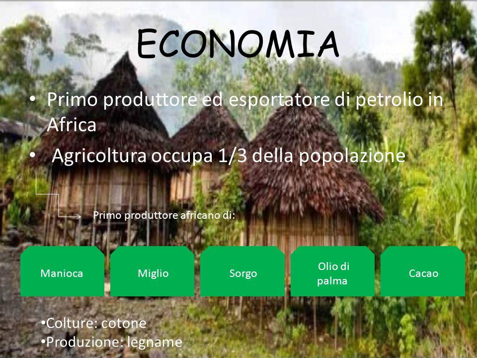 ECONOMIA Primo produttore ed esportatore di petrolio in Africa