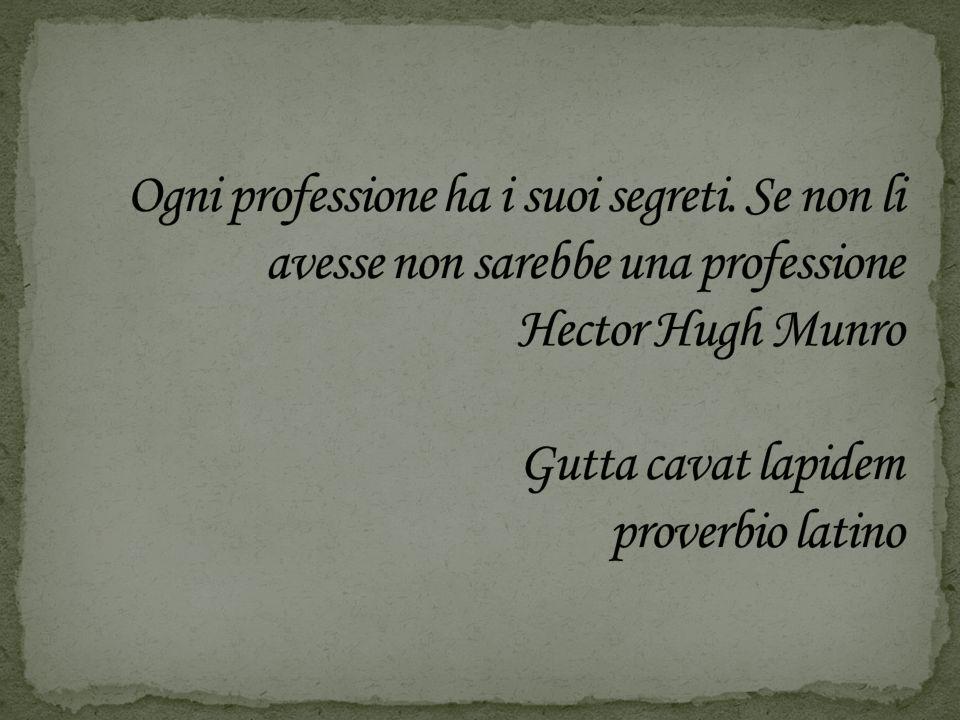Ogni professione ha i suoi segreti