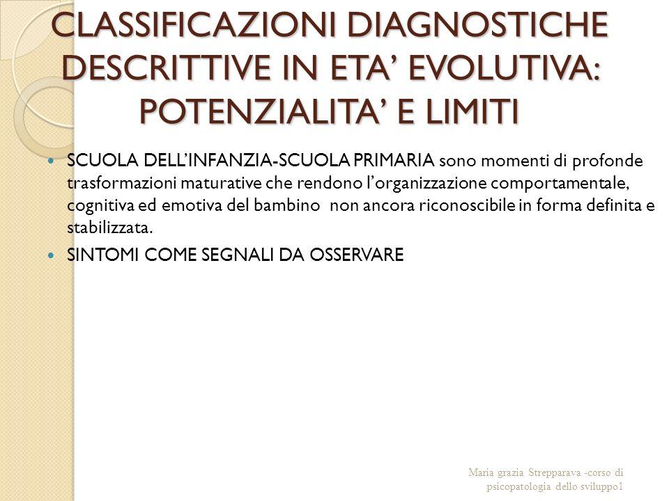 CLASSIFICAZIONI DIAGNOSTICHE DESCRITTIVE IN ETA' EVOLUTIVA: POTENZIALITA' E LIMITI