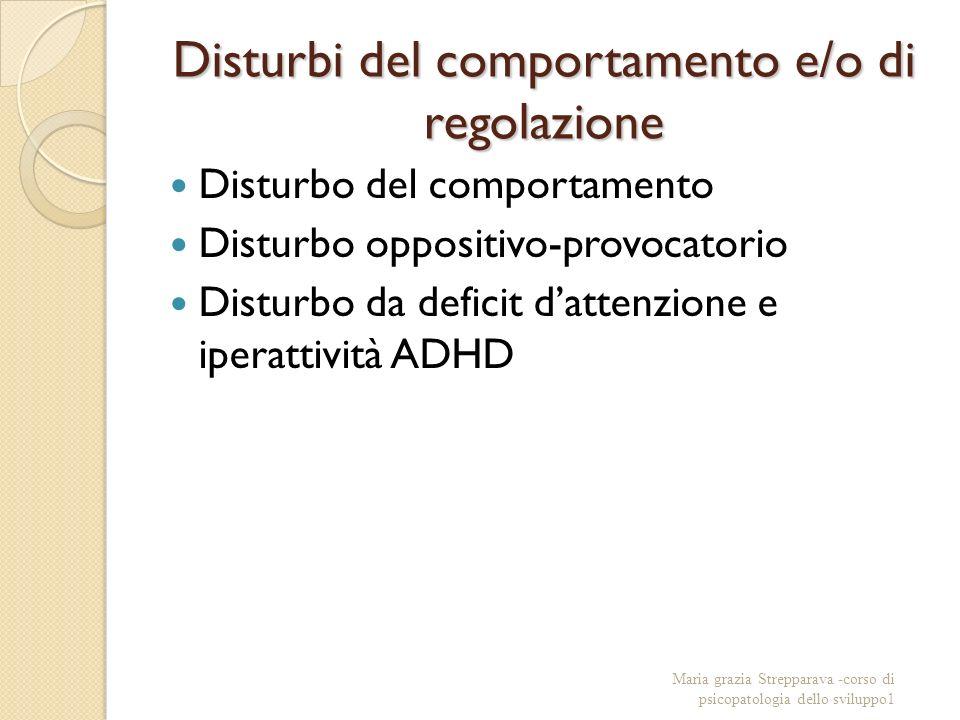 Disturbi del comportamento e/o di regolazione