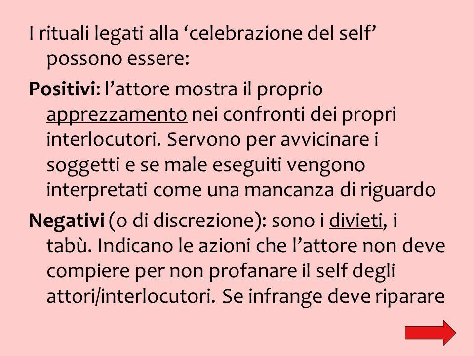 I rituali legati alla 'celebrazione del self' possono essere: