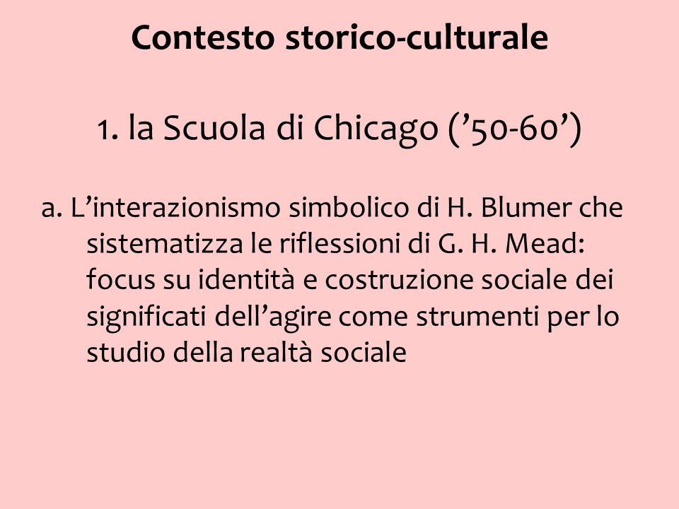 Contesto storico-culturale 1. la Scuola di Chicago ('50-60')