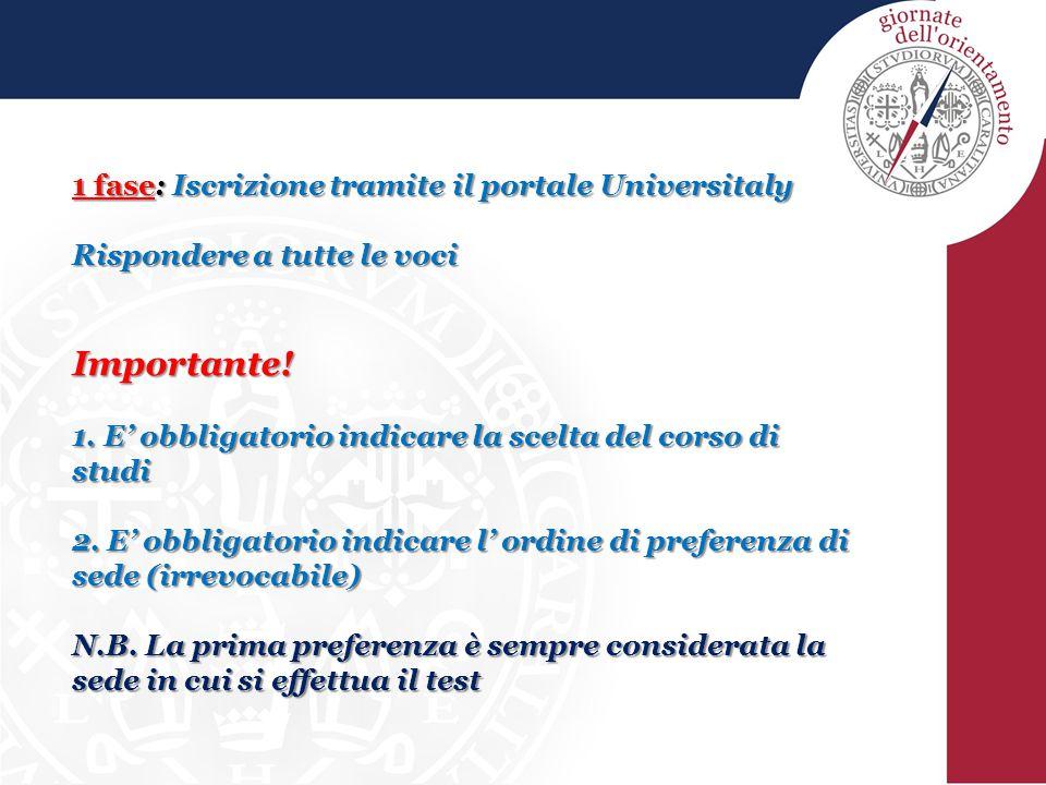 Importante! 1 fase: Iscrizione tramite il portale Universitaly