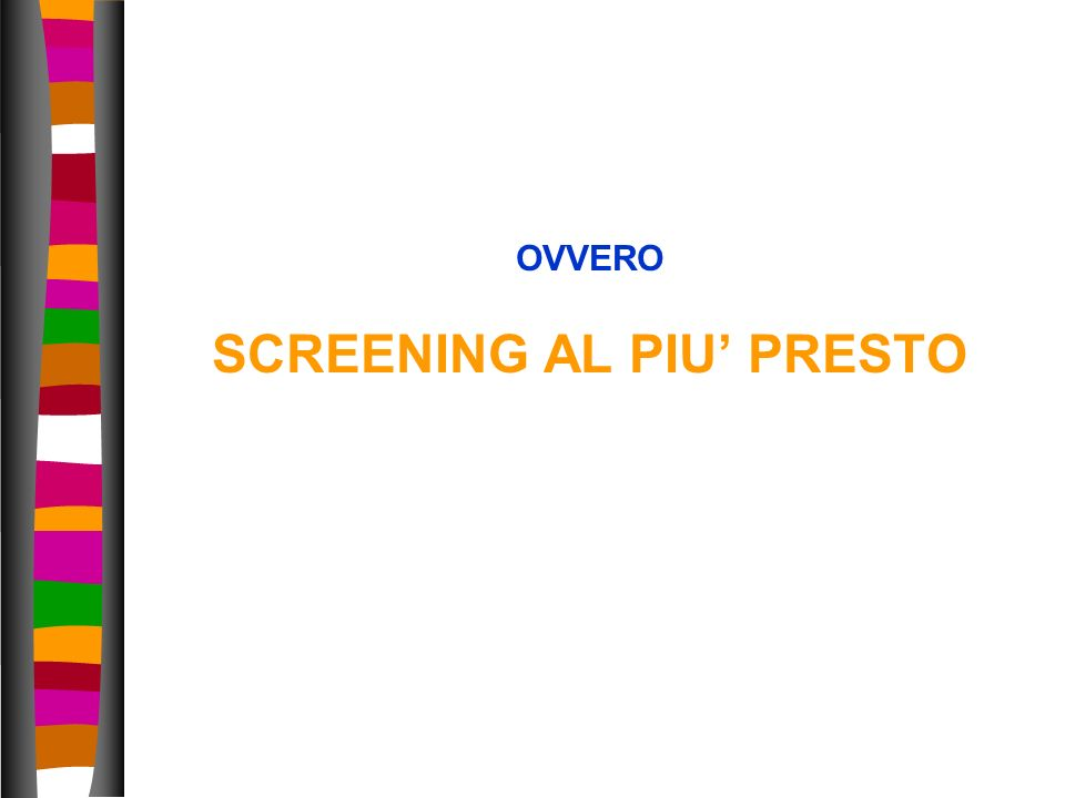 SCREENING AL PIU' PRESTO