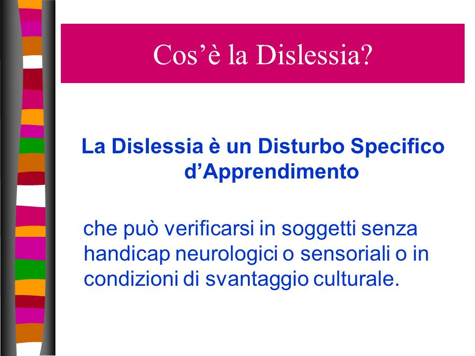 La Dislessia è un Disturbo Specifico d'Apprendimento