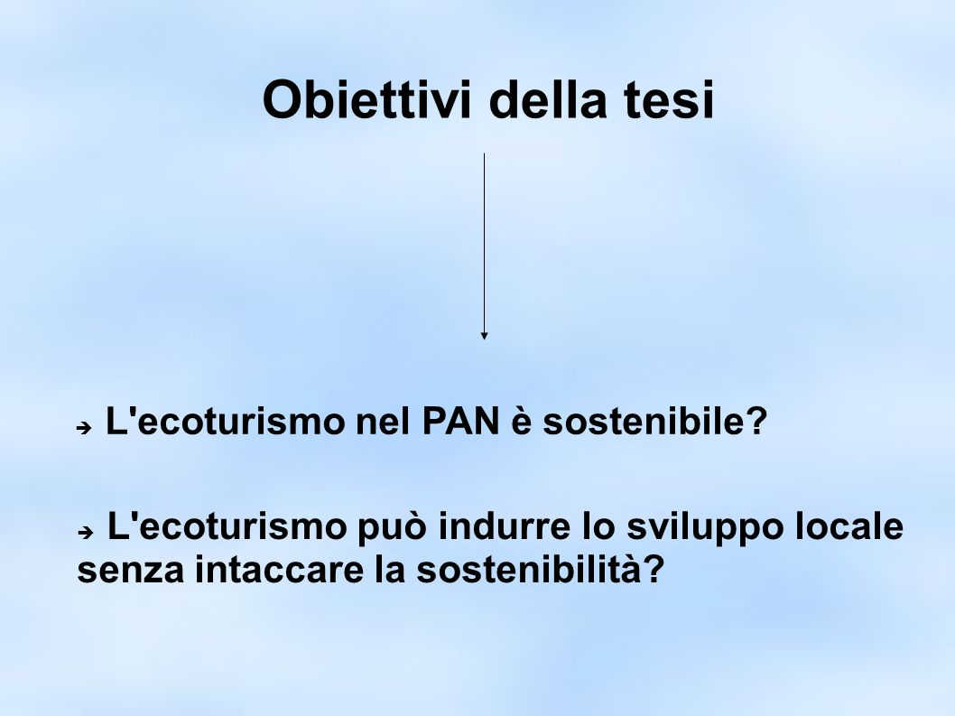 Obiettivi della tesi L ecoturismo nel PAN è sostenibile