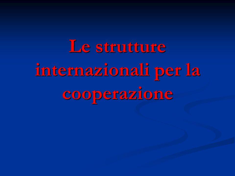 Le strutture internazionali per la cooperazione