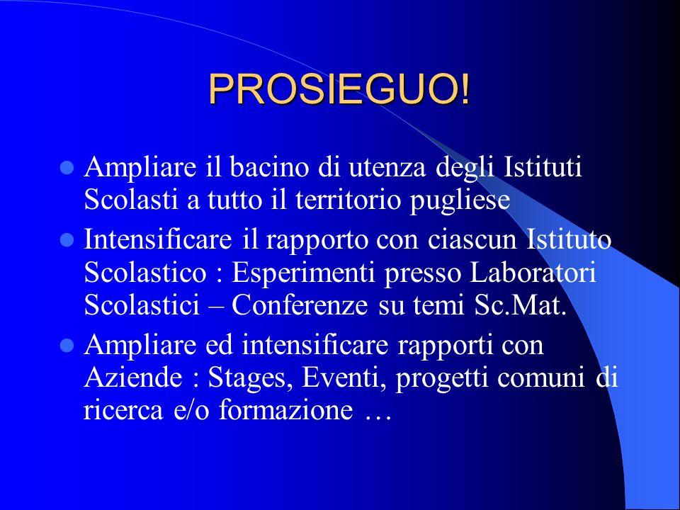 PROSIEGUO! Ampliare il bacino di utenza degli Istituti Scolasti a tutto il territorio pugliese.