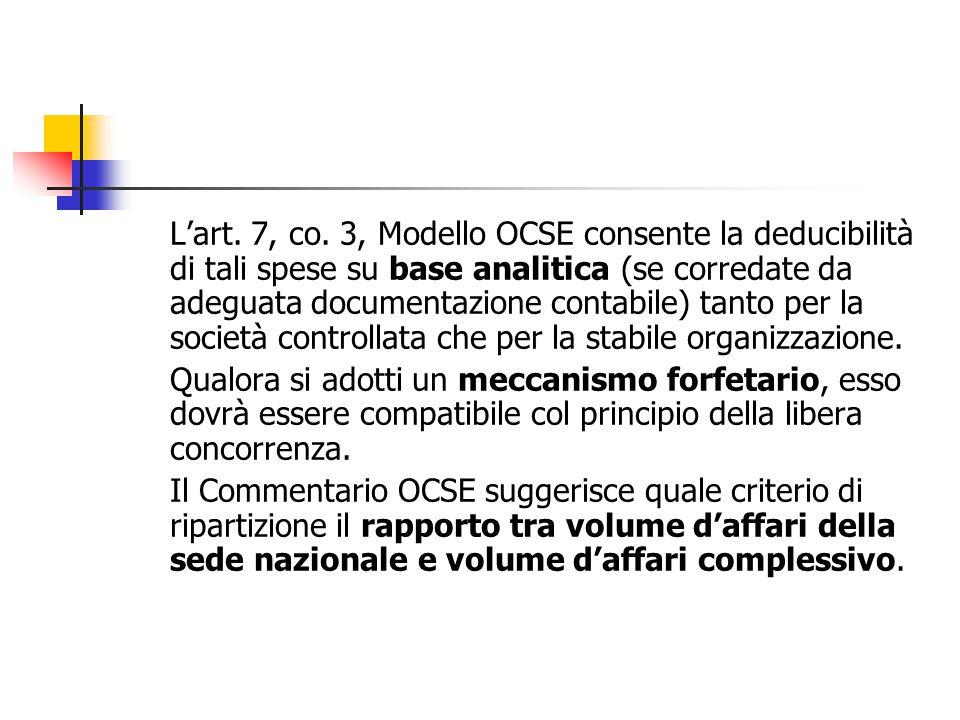 L'art. 7, co. 3, Modello OCSE consente la deducibilità di tali spese su base analitica (se corredate da adeguata documentazione contabile) tanto per la società controllata che per la stabile organizzazione.