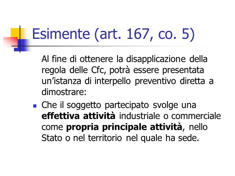 Esimente (art. 167, co. 5)
