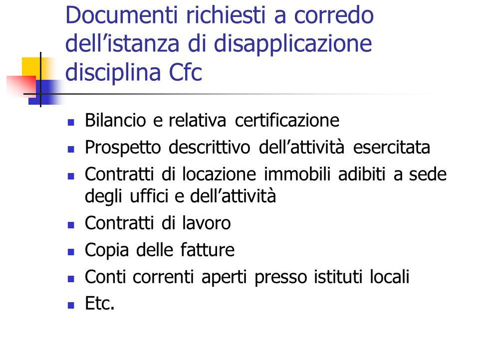 Documenti richiesti a corredo dell'istanza di disapplicazione disciplina Cfc