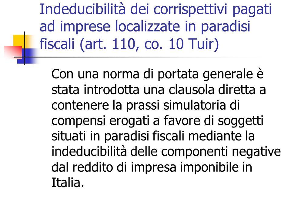 Indeducibilità dei corrispettivi pagati ad imprese localizzate in paradisi fiscali (art. 110, co. 10 Tuir)