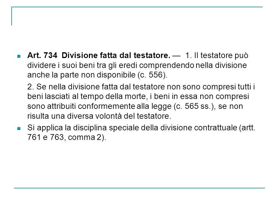Art. 734 Divisione fatta dal testatore. — 1