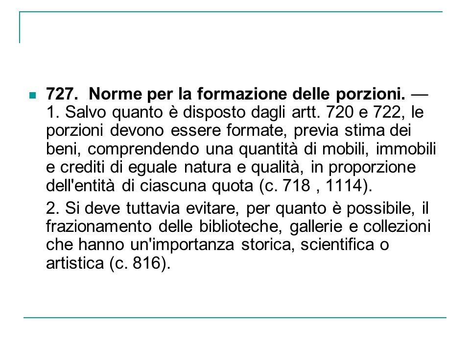 727. Norme per la formazione delle porzioni. — 1