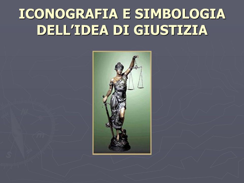 ICONOGRAFIA E SIMBOLOGIA DELL'IDEA DI GIUSTIZIA
