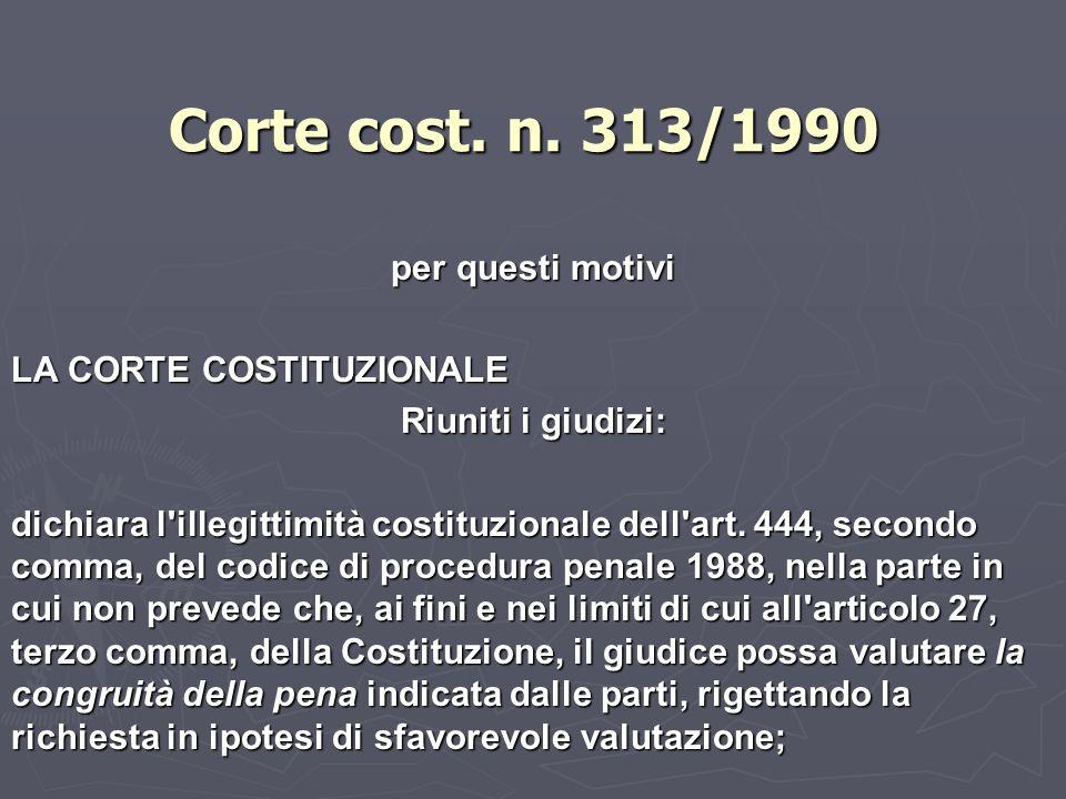 Corte cost. n. 313/1990 per questi motivi LA CORTE COSTITUZIONALE