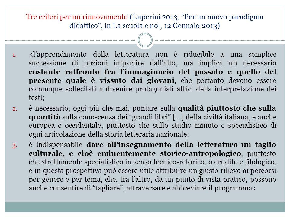 Tre criteri per un rinnovamento (Luperini 2013, Per un nuovo paradigma didattico , in La scuola e noi, 12 Gennaio 2013)