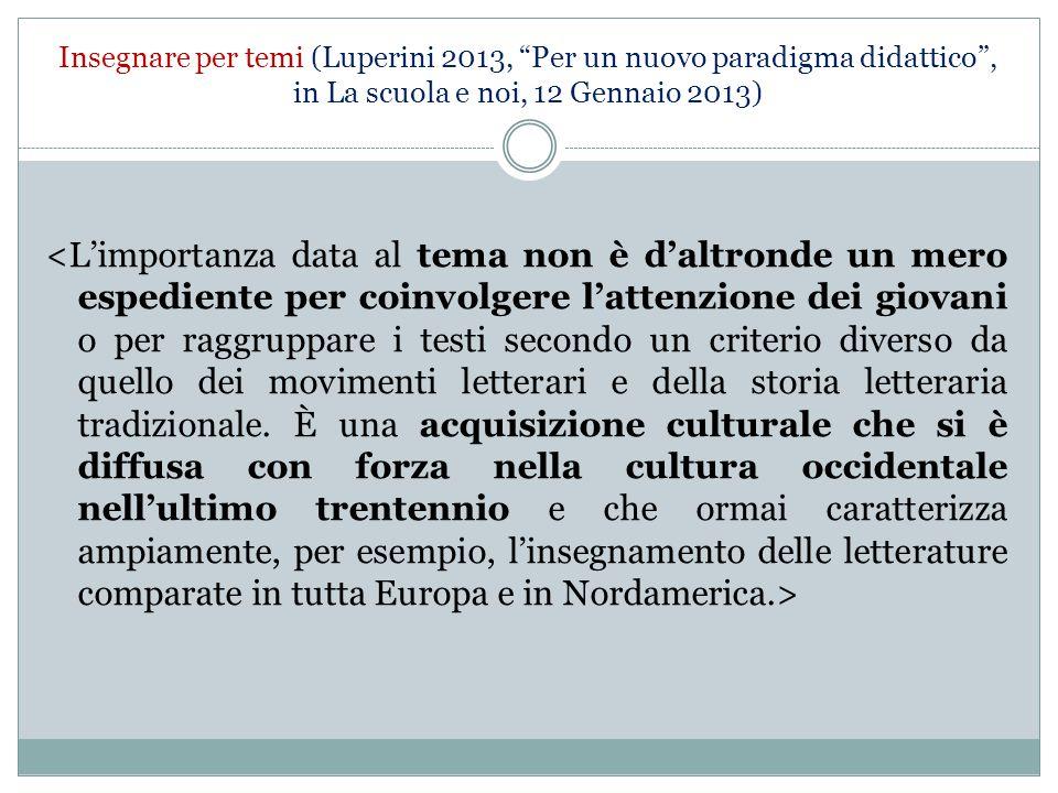 Insegnare per temi (Luperini 2013, Per un nuovo paradigma didattico , in La scuola e noi, 12 Gennaio 2013)