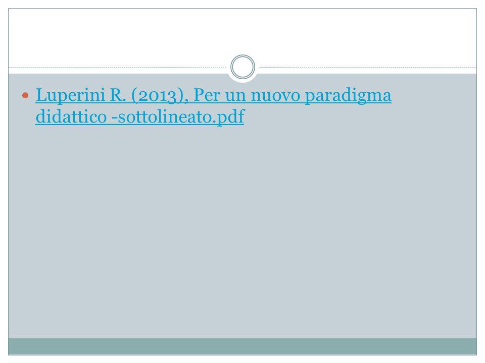 Luperini R. (2013), Per un nuovo paradigma didattico -sottolineato.pdf
