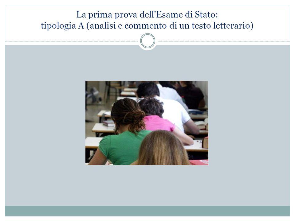 La prima prova dell'Esame di Stato: tipologia A (analisi e commento di un testo letterario)