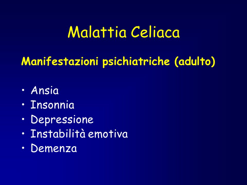 Malattia Celiaca Manifestazioni psichiatriche (adulto) Ansia Insonnia