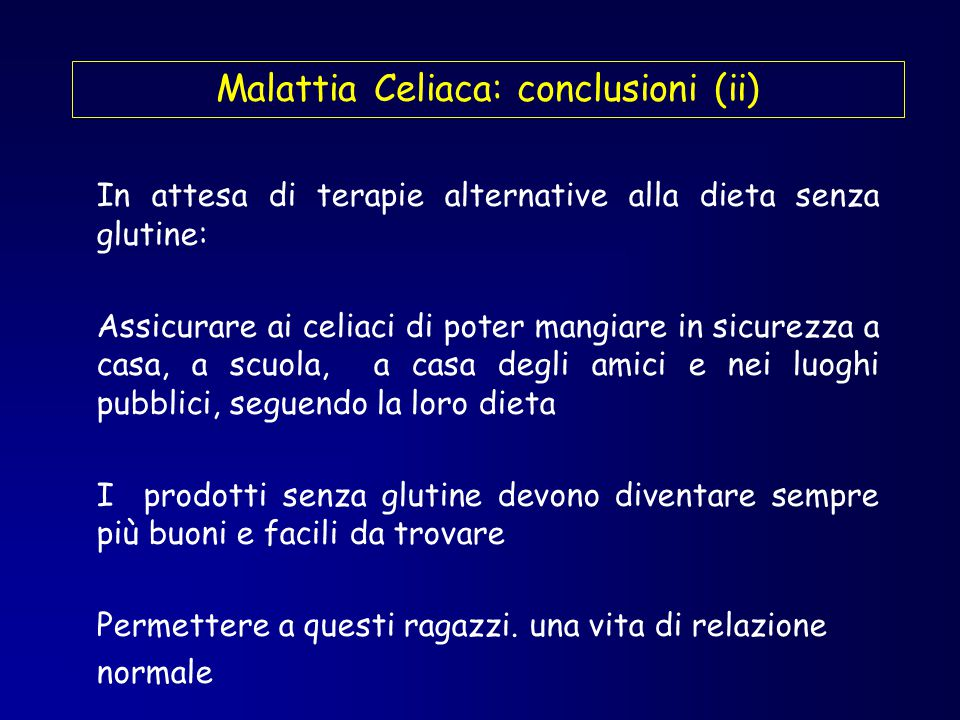 Malattia Celiaca: conclusioni (ii)