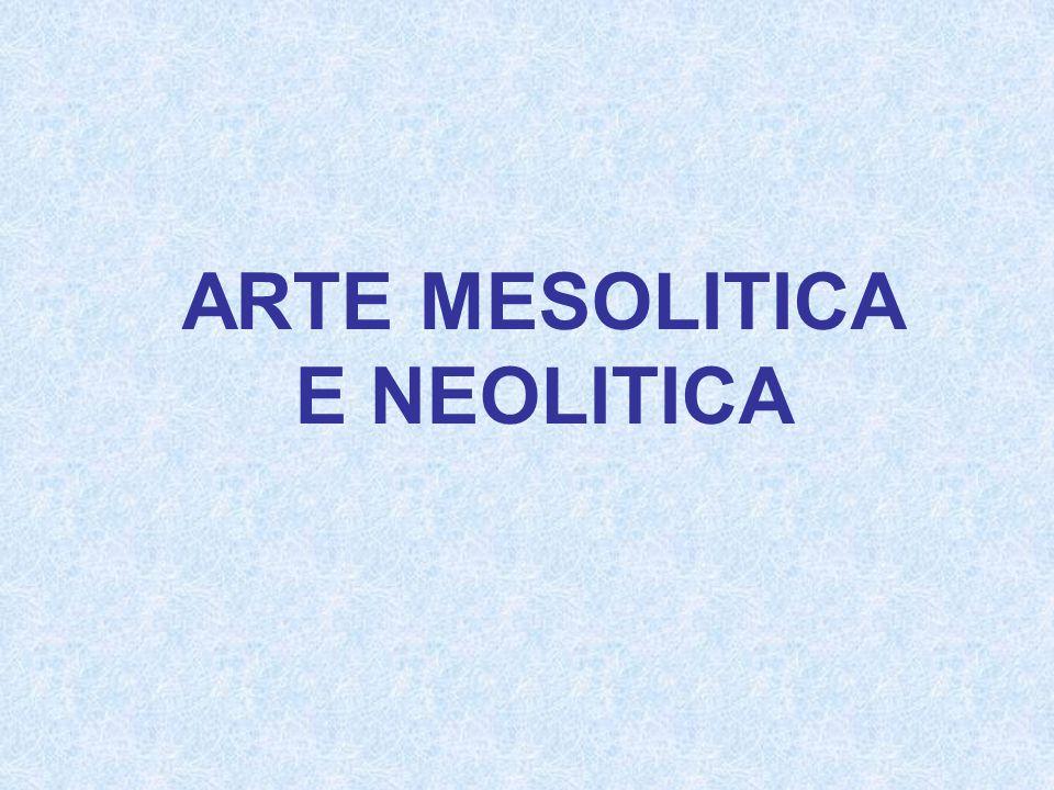 ARTE MESOLITICA E NEOLITICA