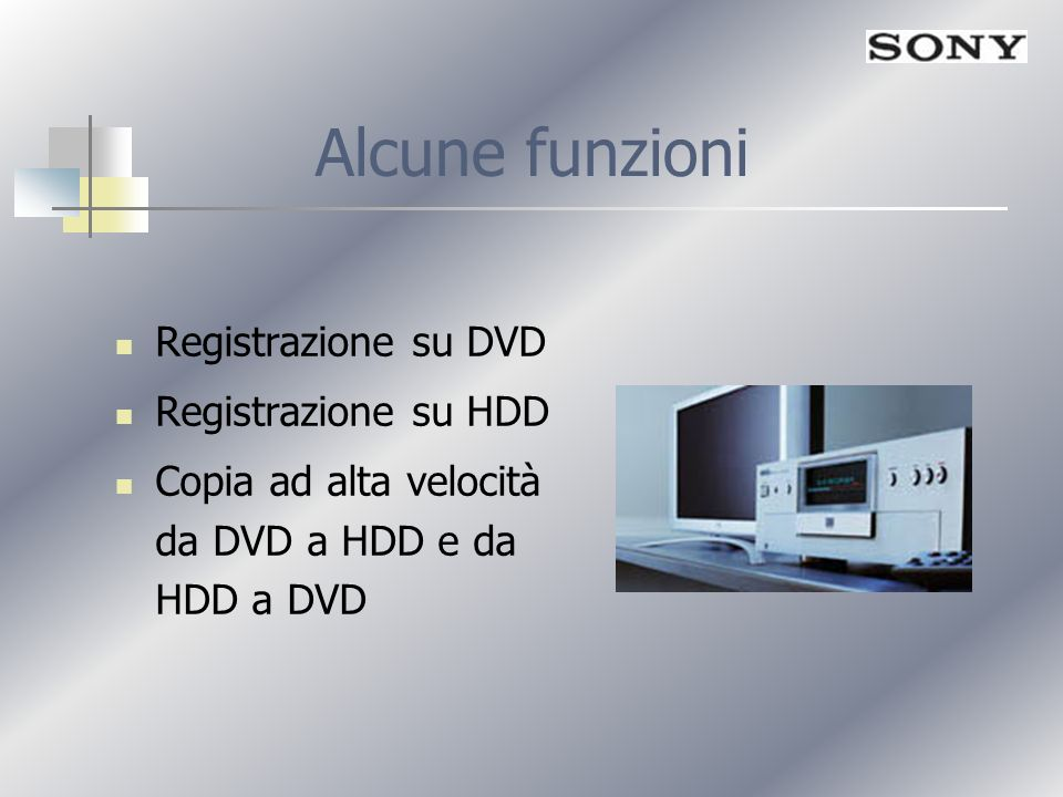 Alcune funzioni Registrazione su DVD Registrazione su HDD