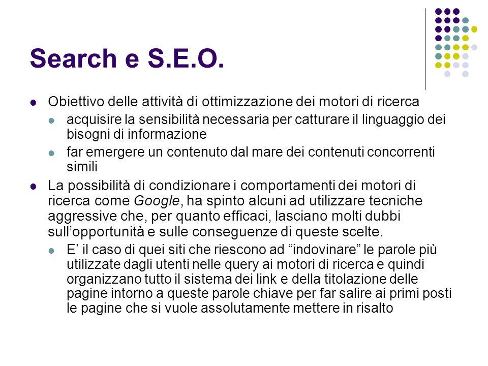 Search e S.E.O. Obiettivo delle attività di ottimizzazione dei motori di ricerca.