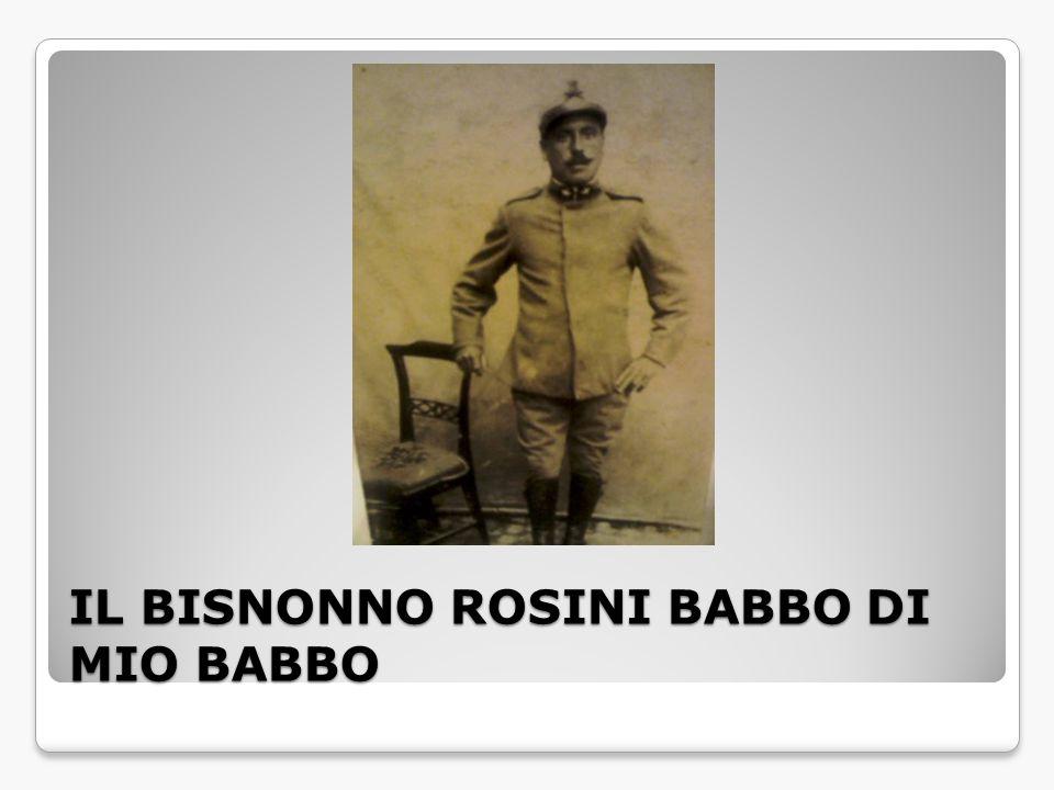 IL BISNONNO ROSINI BABBO DI MIO BABBO