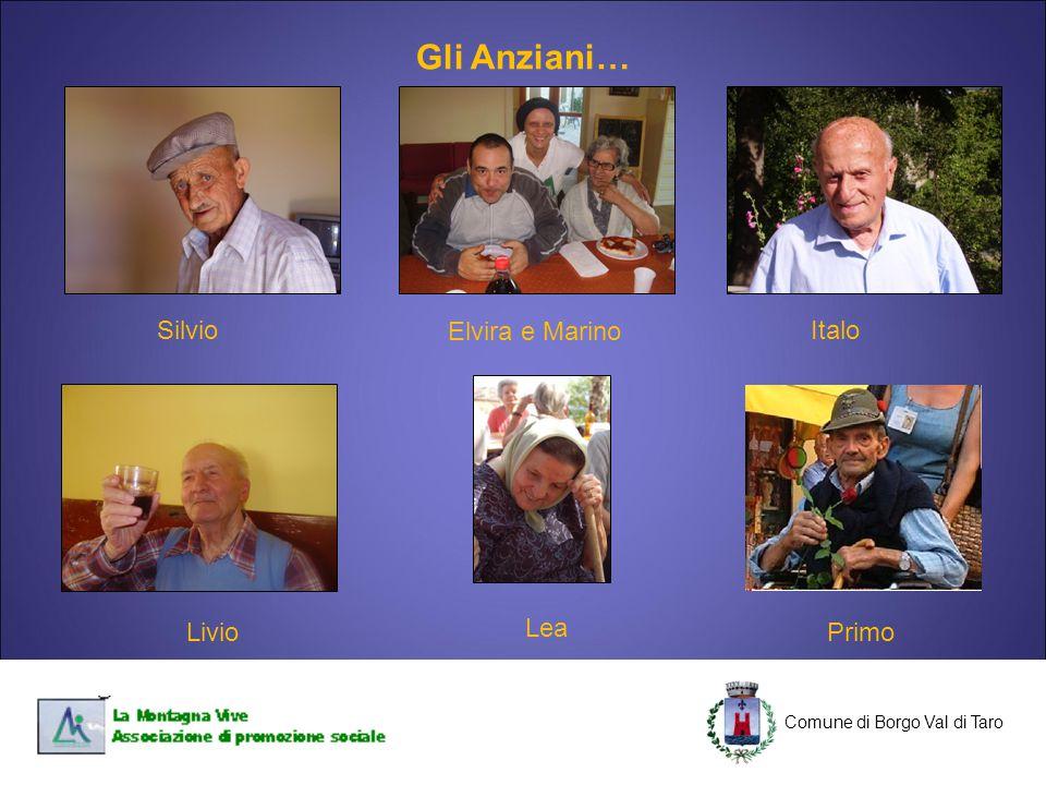 Gli Anziani… Silvio Elvira e Marino Italo Livio Lea Primo