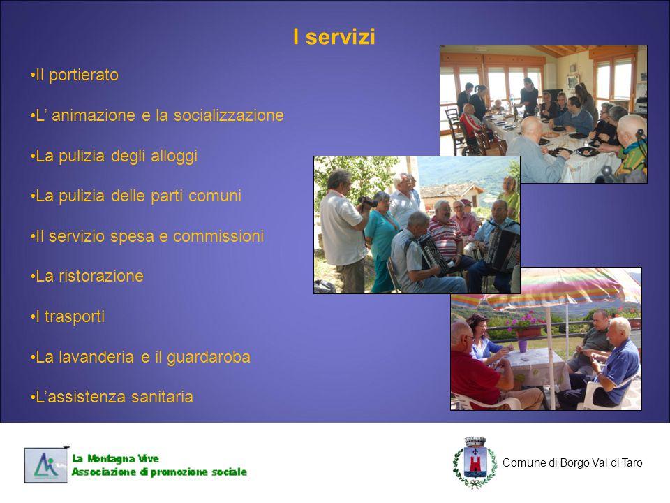 I servizi Il portierato L' animazione e la socializzazione