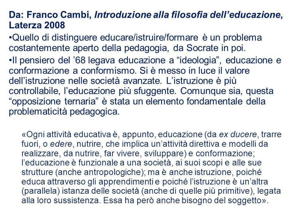 Da: Franco Cambi, Introduzione alla filosofia dell'educazione, Laterza 2008