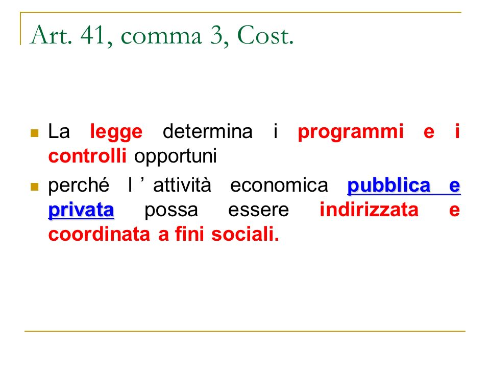 Art. 41, comma 3, Cost. La legge determina i programmi e i controlli opportuni.