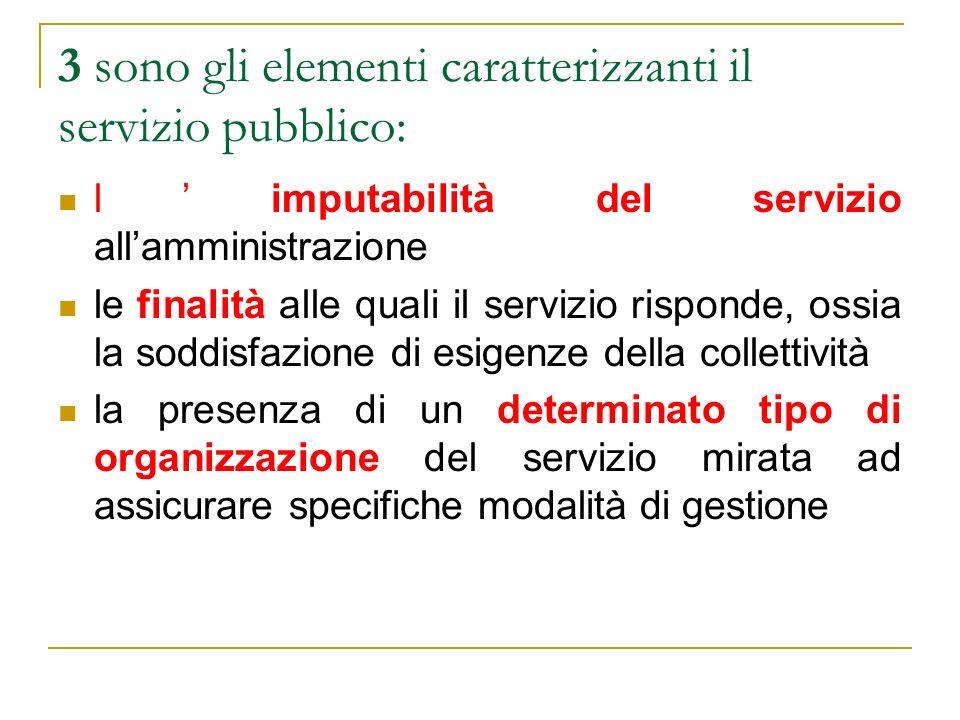 3 sono gli elementi caratterizzanti il servizio pubblico: