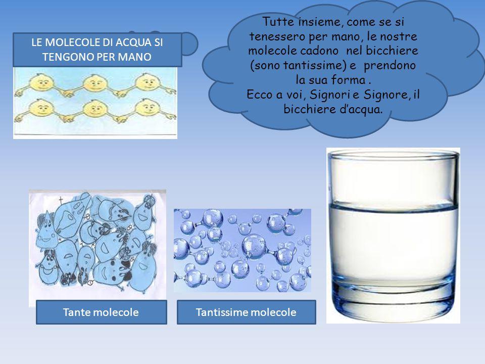 Ecco a voi, Signori e Signore, il bicchiere d'acqua.
