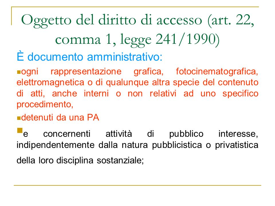 Oggetto del diritto di accesso (art. 22, comma 1, legge 241/1990)