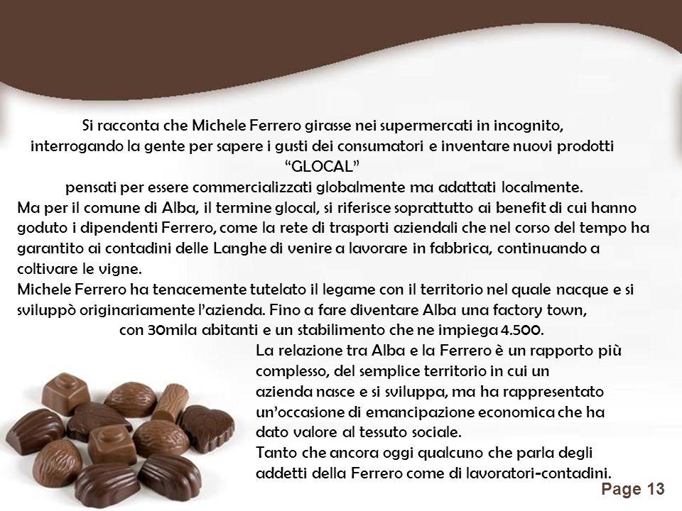 Si racconta che Michele Ferrero girasse nei supermercati in incognito,