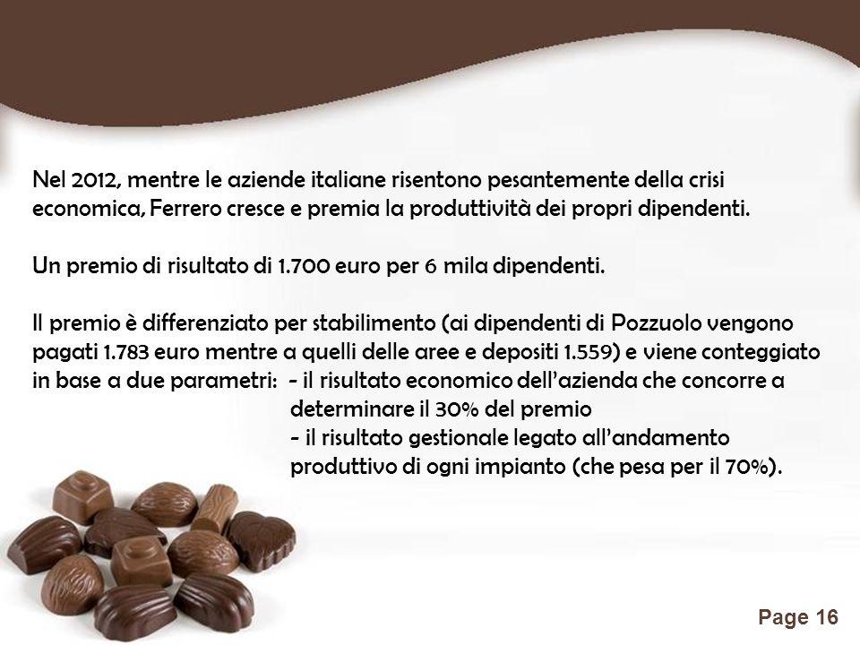 Nel 2012, mentre le aziende italiane risentono pesantemente della crisi economica, Ferrero cresce e premia la produttività dei propri dipendenti.