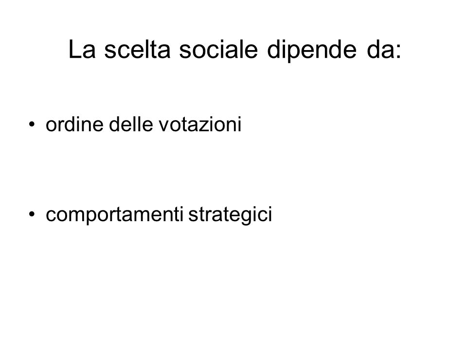 La scelta sociale dipende da: