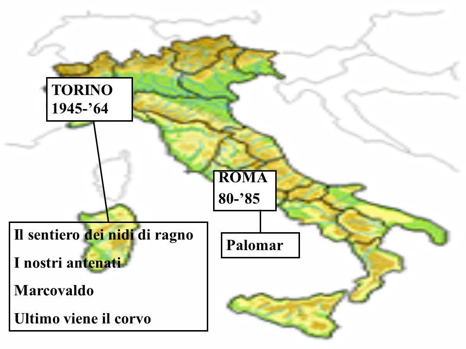 TORINO 1945-'64 ROMA. 80-'85. Il sentiero dei nidi di ragno. I nostri antenati. Marcovaldo. Ultimo viene il corvo.